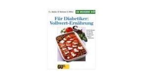 Für Diabetiker: Vollwert- Ernährung – Rezension