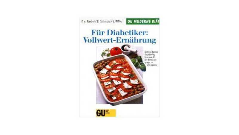Für Diabetiker: Vollwert- Ernährung