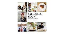 Kreuzberg kocht: Portraits - Interviews - Rezepte